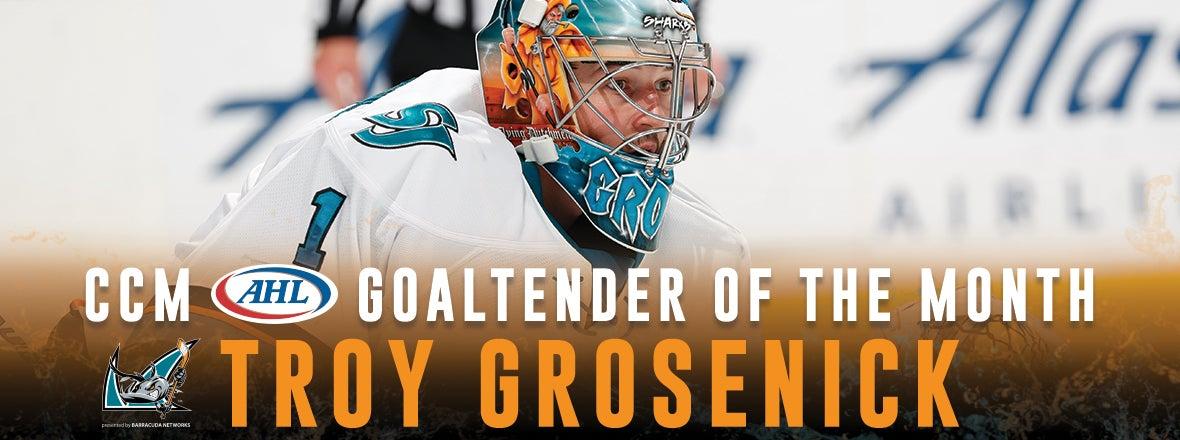 GROSENICK NAMED CCM/AHL GOALTENDER OF THE MONTH